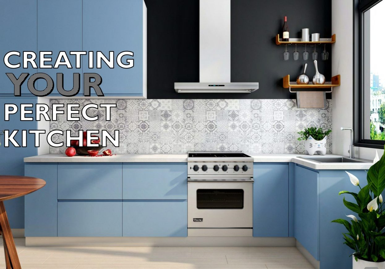 creating your perfect kitchen